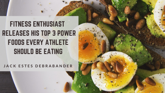 Fitness Enthusiast Jack Debrabander Releases His Top 3 Power Foods Every Athlete Should Be Eating